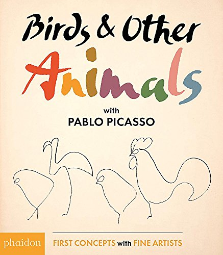 Birds & Other Animals With Pablo Picasso. First Concepts With Fine Artists Series (Libri per bambini)