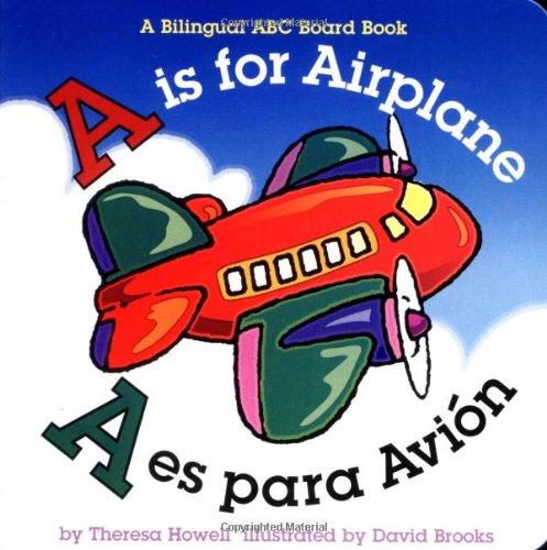 A is for Airplane/A Es Para Avion (Alphabet Books)