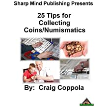 25 Tips for Collecting Coins/Numismatics (English Edition)