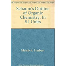 Schaum's Outline of Organic Chemistry: In S.I.Units