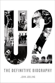 U2: The Definitive Biography von [Jobling, John]