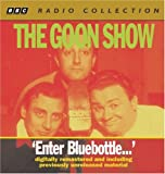 Goon Show Classics: Enter Bluebottle (Previously Volume 2) (BBC Radio Collection)