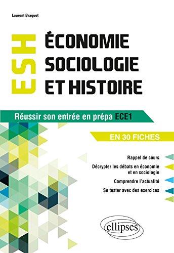 Economie, Sociologie et Histoire (ESH). Objectif Russir son entre en prpa ECE1 en fiches