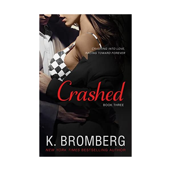 Crashed (The Driven Series Book 3) Kindle Edition