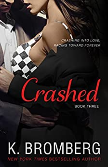 Crashed (The Driven Series Book 3) (English Edition) von [Bromberg, K.]