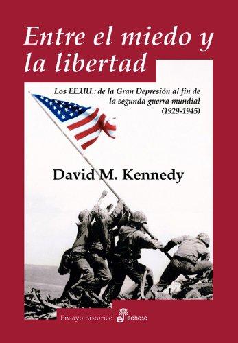 Descargar Libro Entre el miedo y la libertad (Ensayo histórico) de David M. Kennedy