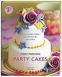 Party Cakes: Torten, Cupcakes, Cookies - originelle Ideen für jeden Anlass