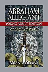 Abraham Allegiant: Young Adult Edition (Chronicles of the Nephilim for Young Adults Book 4) (English Edition)