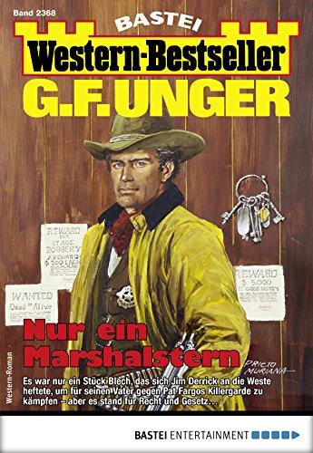 G. F. Unger Western-Bestseller 2368 - Western: Nur ein Marshalstern
