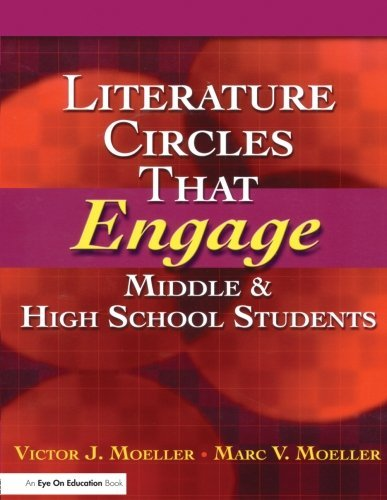 Literature Circles That Engage Middle and High School Students by Marc Moeller (2007-10-03) par Marc Moeller;Victor Moeller