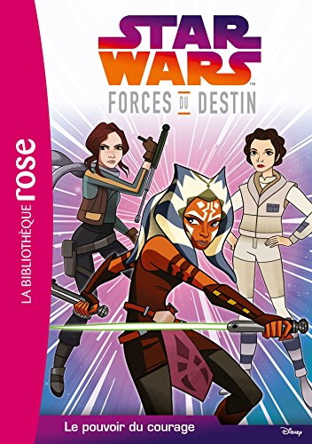 Star Wars Forces du destin 02 - Le pouvoir du courage