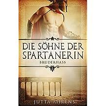 Die Söhne der Spartanerin: Bruderhass