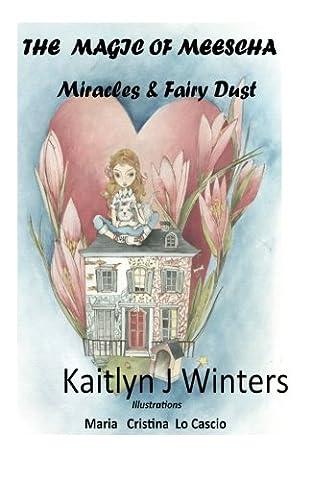 Magic of Meescha: Miracles & Fairy Dust
