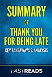 Summary of Thank You for Being Late: An Optimist's Guide to Thriving in the Age of Accelerations