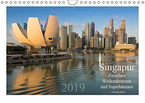 Singapore: Zwischen Wolkenkratzern und Superbäumen (Wandkalender 2019 DIN A4): Impressionen aus Singapore (Monatskalender, 14 Seiten)