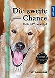 Die zweite Chance: Hunde mit Vergangenheit