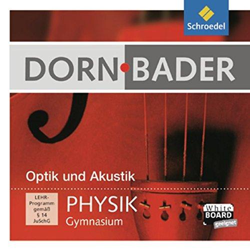 Dorn Bader Physik Interaktiv: Dorn / Bader Physik SI Interaktiv: Optik und Akustik: Einzelplatzlizenz
