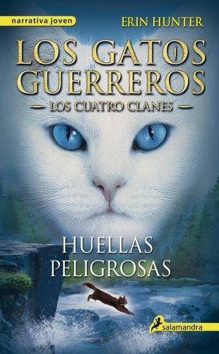 Huellas peligrosas: Los gatos guerreros V - Los cuatro clanes (Los Gatos Guerreros-