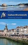 Südwestfrankreich Reiseführer Michael Müller Verlag: Individuell reisen mit vielen praktischen Tipps.. - Marcus X Schmid
