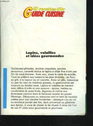 47 RECETTES D'OR. GUIDE CUISINE. LAPINS, VOLAILLES ET IDEES GOURMANDES. par COLLECTIF