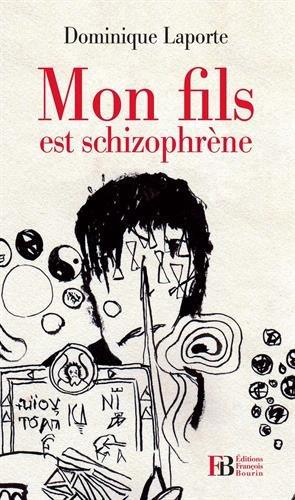 Mon Fils Est Schizophrene
