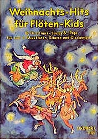 Weihnachts-Hits für Flöten-Kids: 16 Christmas-Songs & -Pops für 2 C-Blockflöten, Gitarre und Glockenspiel. Ed. 1185