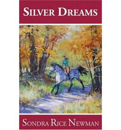 silver-dreams-by-authornewman-sondra-rice-on-dec-18-06