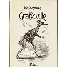 Die Phantasien des Grandville. Druckgraphik 1829-1847