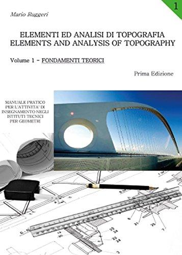 Elementi ed analisi di topografia-Elements and analysis of topography: 1 di Mario Ruggeri