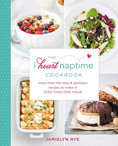 the-i-heart-naptime-cookbook-more-than-100-easy-delicious-recipes-to-make-in-less-than-one-hour-engl