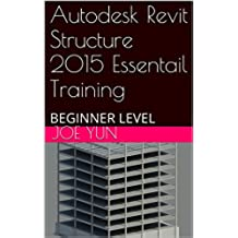 Autodesk Revit Structure 2015 Essential Training (English Edition)