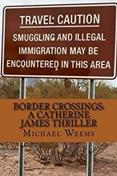 Border Crossings:  A Catherine James Thriller by [Weems, Michael L.]