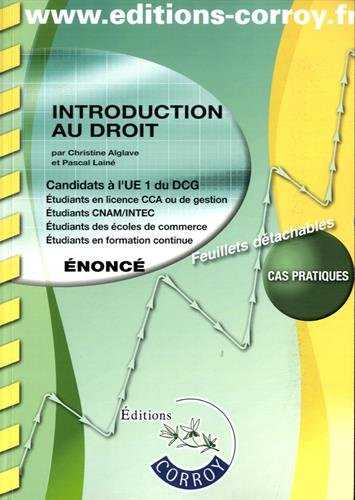 Introduction au droit : UE 1 du DCG : énoncé / auteurs, Christine Alglave,... Pascal Lainé,....- Rians : Éditions Corroy , DL 2016 (13-Marseille : Impr. Superplan)