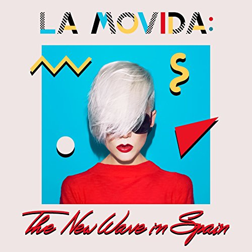 La Movida: The New Wave In Spain