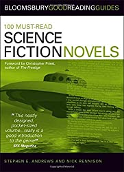 100 Must-read Science Fiction Novels (Bloomsbury Good Reading Guide S.) by Stephen E Andrews (2006-10-01)