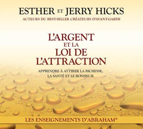 L'argent et la loi de l'attraction (2CD audio) de Esther Hicks (2011) CD
