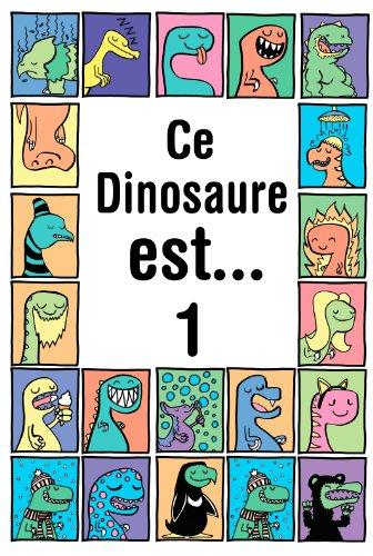 Ce Dinosaure est... Tome 1 (Livre pour enfants de 3 à 6 ans) (Mes Premiers Ebooks)