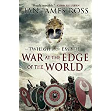 War at the Edge of the World: Twilight of Empire: Book One by Ian James Ross (2-Jun-2015) Hardcover