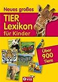 Neues großes Tierlexikon für Kinder: Mit über 900 Tieren