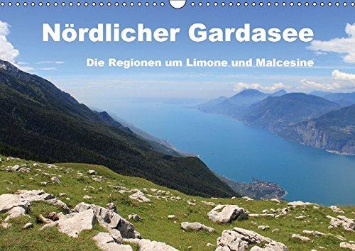 Nördlicher Gardasee - Die Regionen um Limone und Malcesine (Wandkalender 2018 DIN A3 quer): Der Gardasee - Juwel im Herzen Norditaliens und magischer ... Orte) [Kalender] [Apr 01, 2017] Albilt, Rabea