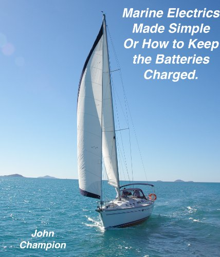 Marine Electrics Made Simple or How to Keep the Batteries Charged (English Edition) Marine Inverter