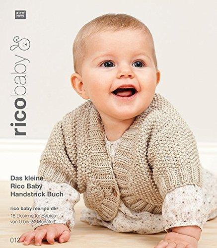 Buch 12 rico baby merino dk Das kleine Rico Baby Handstrick Buch: 16 Designs für Babies von 0 bis 24 Monate (Bücher Baby Muster Stricken)