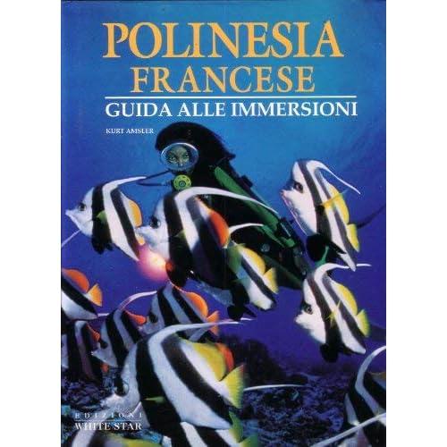 Polinesia Francese. Ediz. Illustrata