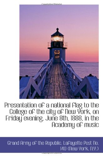Presentation of a national flag to the College of the city of New York, on Friday evening, June 8th, New York, New York City Flag