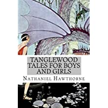 Tanglewood Tales for Boys and Girls by Nathaniel Hawthorne (2014-07-26)