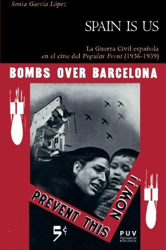 Libros gratis descargar ipad Spain is us: la guerra civil española en el cine del popular front (1936-1939) (història)