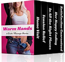 Warm Hands: 5 Erotic Massage Stories (English Edition) par [Sterling, Ava]