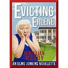 Evicting Erlene (The Elmo Jenkins Novelettes Book 1) (English Edition)