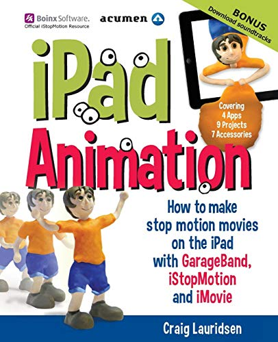 iPad Animation: - how to make stop motion movies on the iPad