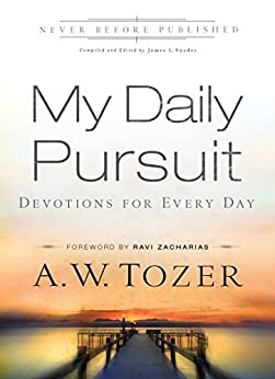 My Daily Pursuit: Devotions for Every Day di [Tozer, A.W.]